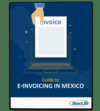 Guide to E-Invoicing Mexico